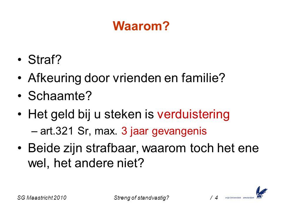 SG Maastricht 2010 Streng of standvastig / 4 Waarom.