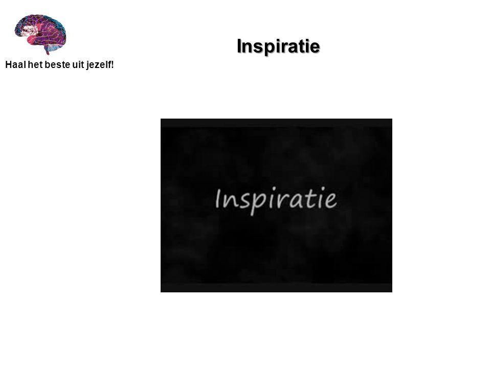 Haal het beste uit jezelf! Inspiratie