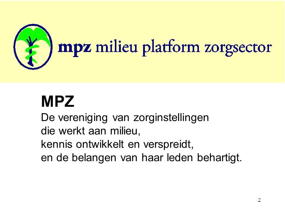 2 MPZ De vereniging van zorginstellingen die werkt aan milieu, kennis ontwikkelt en verspreidt, en de belangen van haar leden behartigt.