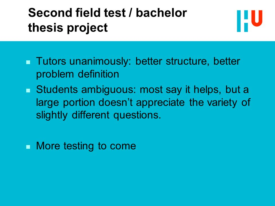 Second field test / bachelor thesis project n Tutors unanimously: better structure, better problem definition n Students ambiguous: most say it helps, but a large portion doesn't appreciate the variety of slightly different questions.