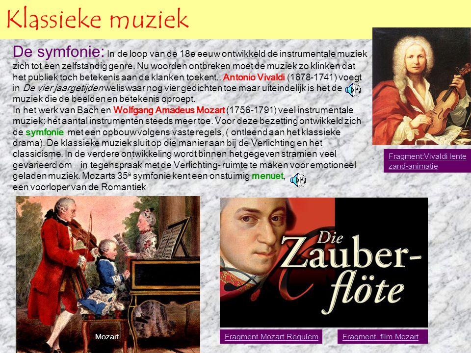 Klassieke muziek De symfonie: In de loop van de 18e eeuw ontwikkeld de instrumentale muziek zich tot een zelfstandig genre. Nu woorden ontbreken moet