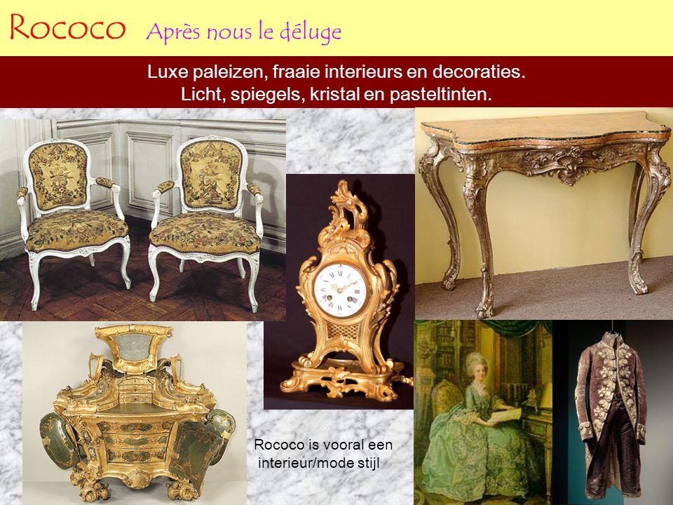 Rococo Après nous le déluge Luxe paleizen, fraaie interieurs en decoraties. Licht, spiegels, kristal en pasteltinten. Rococo is vooral een interieur/m