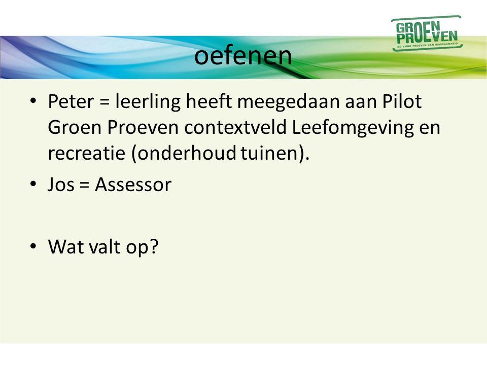 Zelf oefenen leerling heeft meegedaan aan Pilot Groen Proeven contextveld .