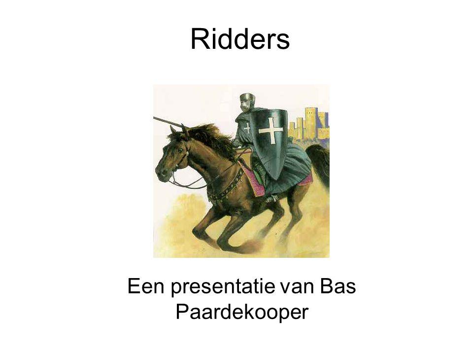 Ridders Een presentatie van Bas Paardekooper