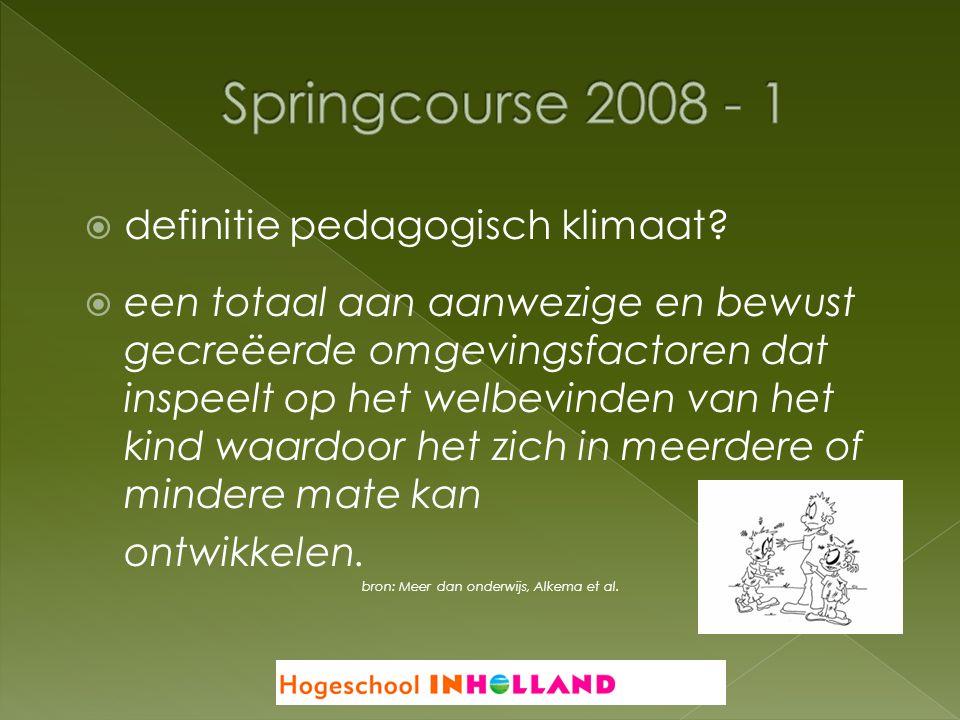  definitie pedagogisch klimaat?  een totaal aan aanwezige en bewust gecreëerde omgevingsfactoren dat inspeelt op het welbevinden van het kind waardo