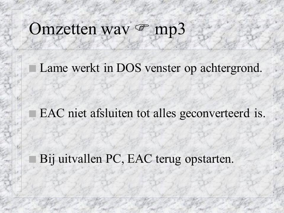 Omzetten wav  mp3 n Lame werkt in DOS venster op achtergrond.