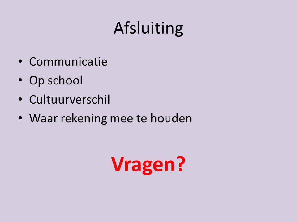 Afsluiting Communicatie Op school Cultuurverschil Waar rekening mee te houden Vragen?