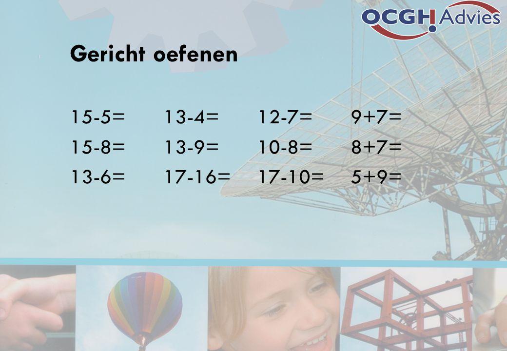 Gericht oefenen 15-5=13-4=12-7=9+7= 15-8=13-9=10-8=8+7= 13-6=17-16=17-10=5+9=