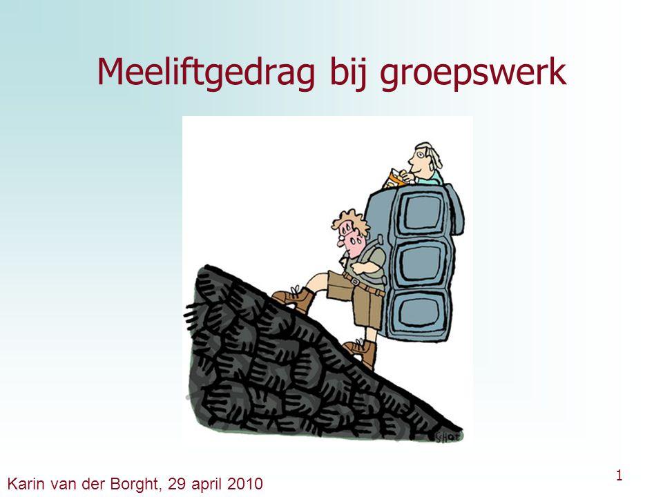 1 Meeliftgedrag bij groepswerk Karin van der Borght, 29 april 2010