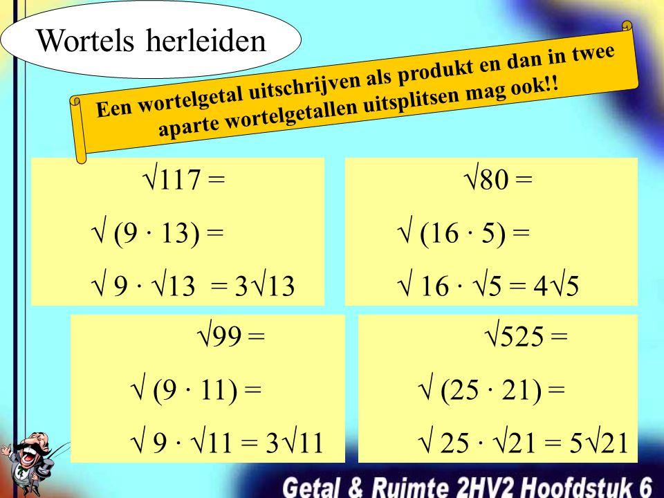√6 · = √(6 · 6) = √36 = 6 Wortelgetallen vermenigvuldigen √7 · = √(7 · 7) = √49 = 7 √8 · √11 = √(8 · 11) = √88 √5 · √125 = √(5 · 125) = √625 = 25 Als je 2 niet-gelijksoortige wortels vermenigvuldigd, mag je ze onder één wortelteken schrijven.