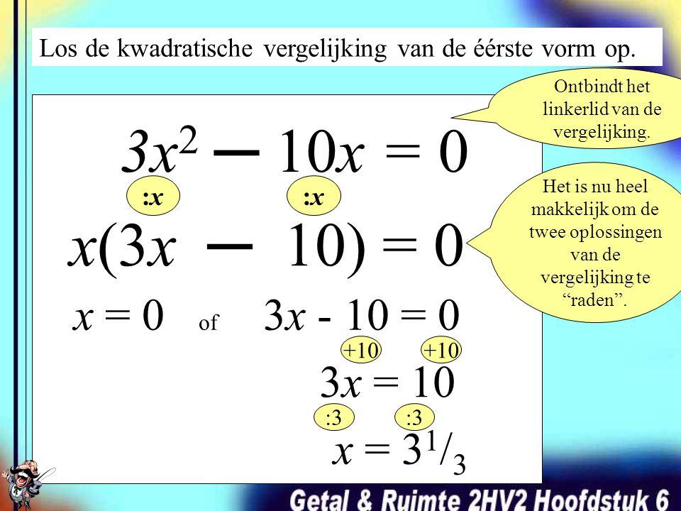 Los de kwadratische vergelijking van de éérste vorm op. 4x 2 ─ 18x = 0 2x(2x ─ 9) = 0 Ontbindt het linkerlid van de vergelijking. :2x x = 0 of 2x - 9