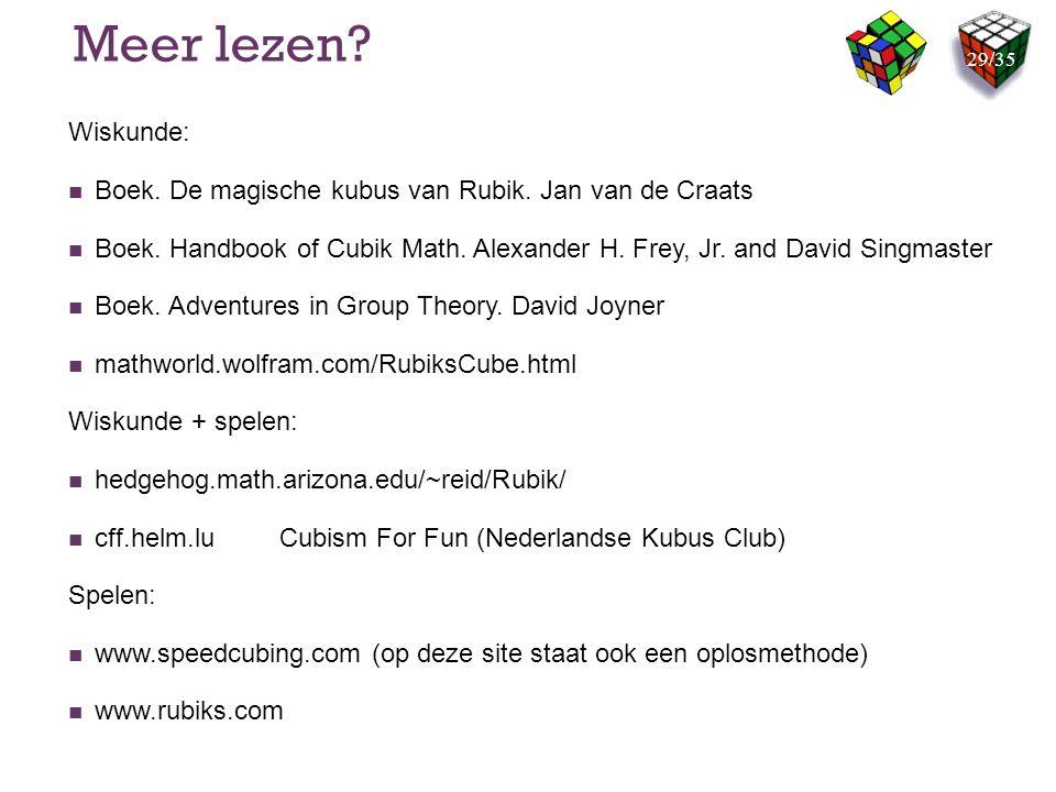 Meer lezen? Wiskunde: Boek. De magische kubus van Rubik. Jan van de Craats Boek. Handbook of Cubik Math. Alexander H. Frey, Jr. and David Singmaster B