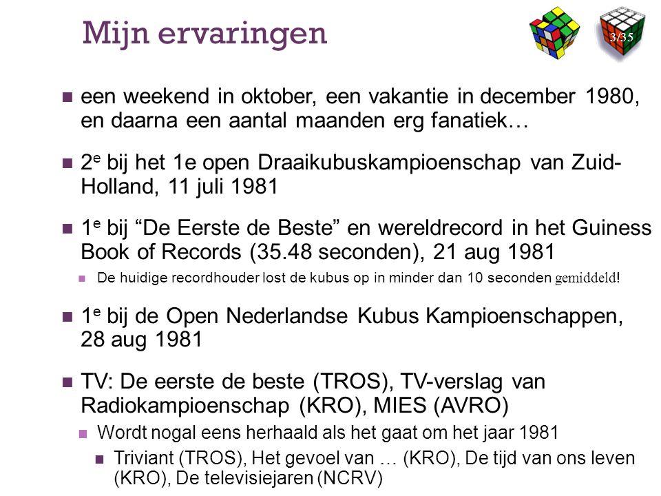 Mijn ervaringen een weekend in oktober, een vakantie in december 1980, en daarna een aantal maanden erg fanatiek… 2 e bij het 1e open Draaikubuskampio