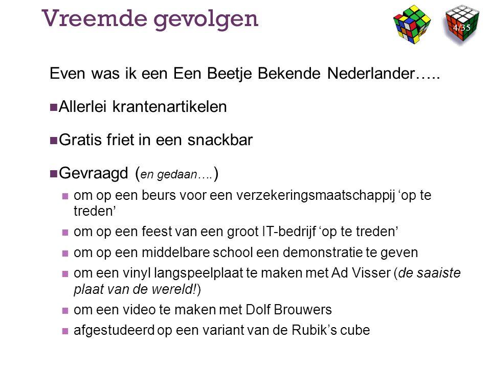 Vreemde gevolgen Even was ik een Een Beetje Bekende Nederlander….. Allerlei krantenartikelen Gratis friet in een snackbar Gevraagd ( en gedaan…. ) om