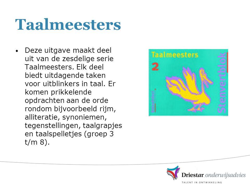 Taalmeesters Deze uitgave maakt deel uit van de zesdelige serie Taalmeesters. Elk deel biedt uitdagende taken voor uitblinkers in taal. Er komen prikk