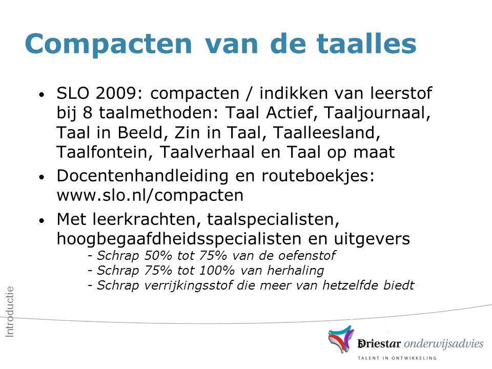 5 SLO 2009: compacten / indikken van leerstof bij 8 taalmethoden: Taal Actief, Taaljournaal, Taal in Beeld, Zin in Taal, Taalleesland, Taalfontein, Ta