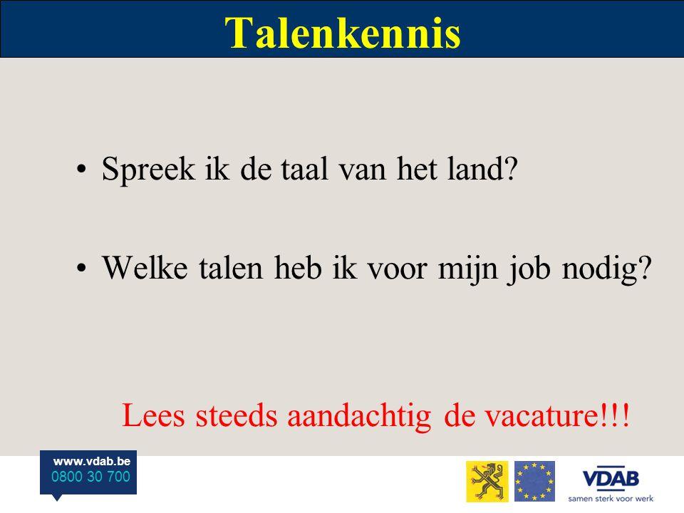 www.vdab.be 0800 30 700 Talenkennis Spreek ik de taal van het land.
