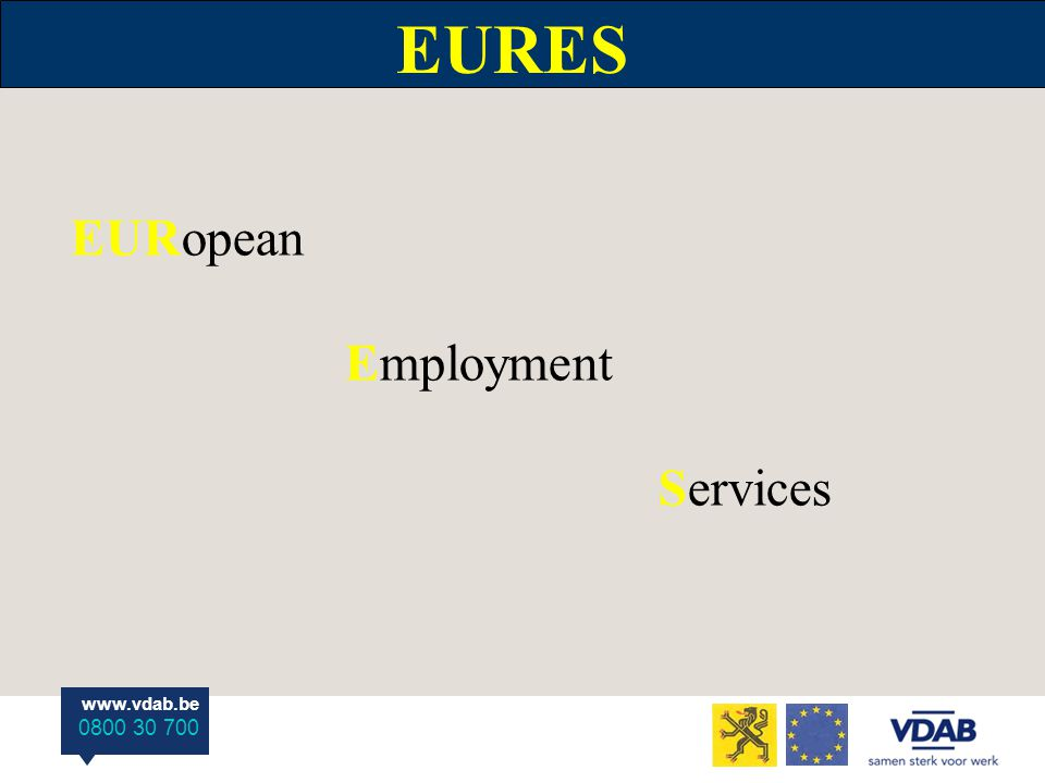 www.vdab.be 0800 30 700 EURES EURopean Employment Services