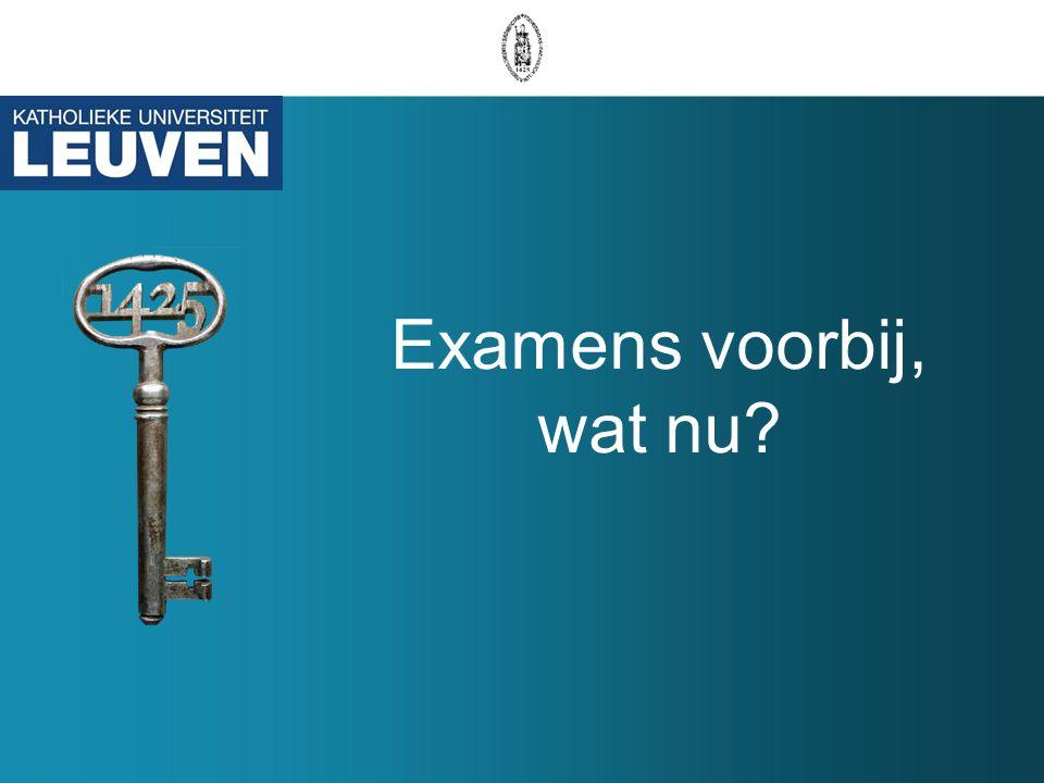 Examens voorbij, wat nu?