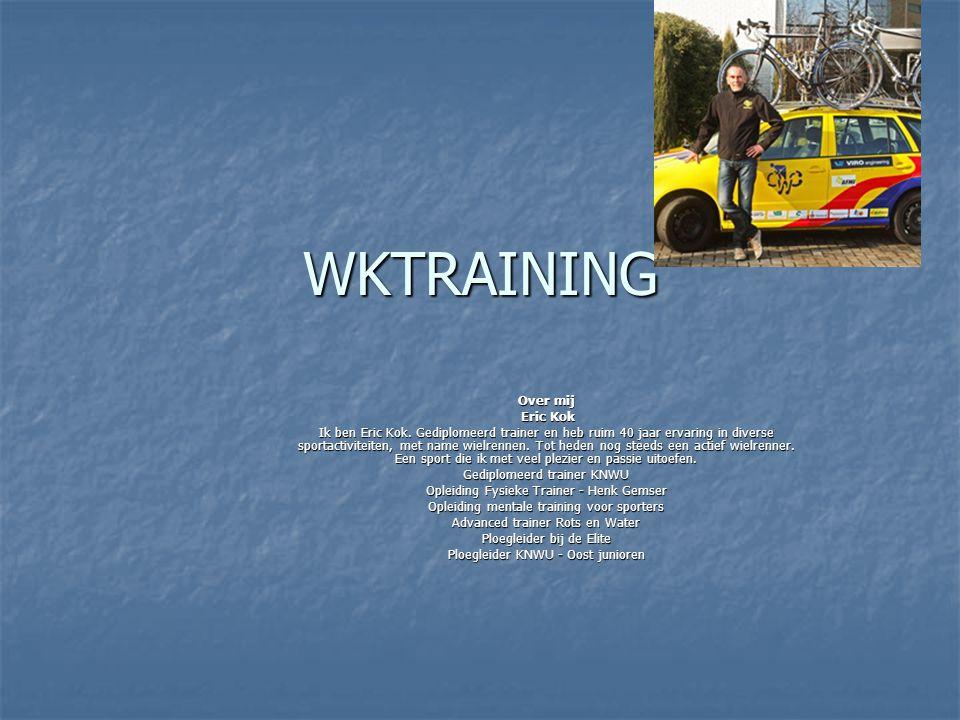 WKTRAINING Over mij Eric Kok Eric Kok Ik ben Eric Kok. Gediplomeerd trainer en heb ruim 40 jaar ervaring in diverse sportactiviteiten, met name wielre