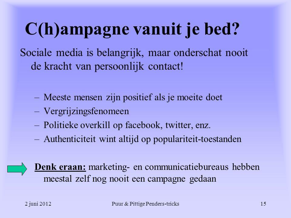 2 juni 2012Puur & Pittige Penders-tricks15 C(h)ampagne vanuit je bed? Sociale media is belangrijk, maar onderschat nooit de kracht van persoonlijk con