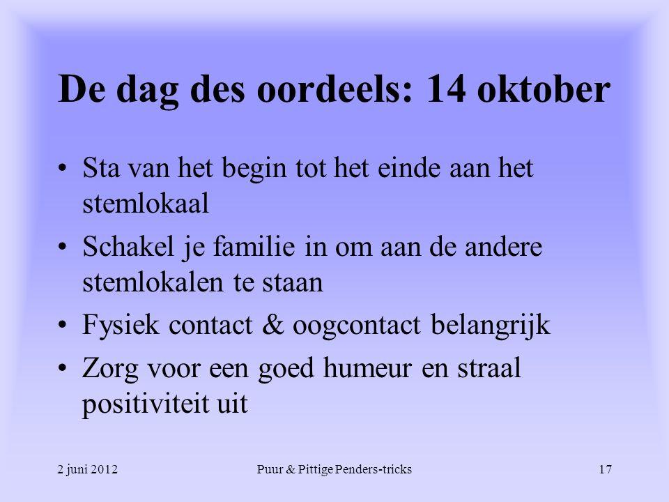 2 juni 2012Puur & Pittige Penders-tricks17 De dag des oordeels: 14 oktober Sta van het begin tot het einde aan het stemlokaal Schakel je familie in om