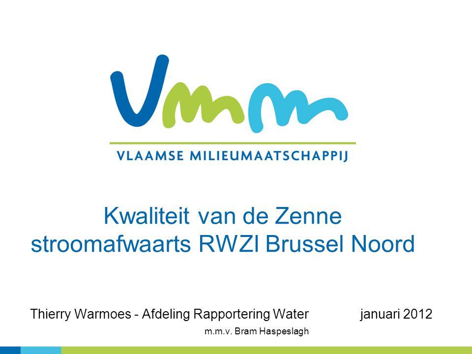 Kwaliteit van de Zenne stroomafwaarts RWZI Brussel Noord Thierry Warmoes - Afdeling Rapportering Waterjanuari 2012 m.m.v.