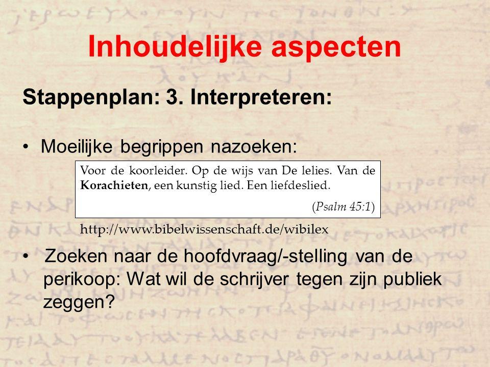 Inhoudelijke aspecten Stappenplan: 3. Interpreteren: Moeilijke begrippen nazoeken: Voor de koorleider. Op de wijs van De lelies. Van de Korachieten, e