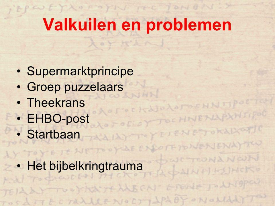 Valkuilen en problemen Supermarktprincipe Groep puzzelaars Theekrans EHBO-post Startbaan Het bijbelkringtrauma