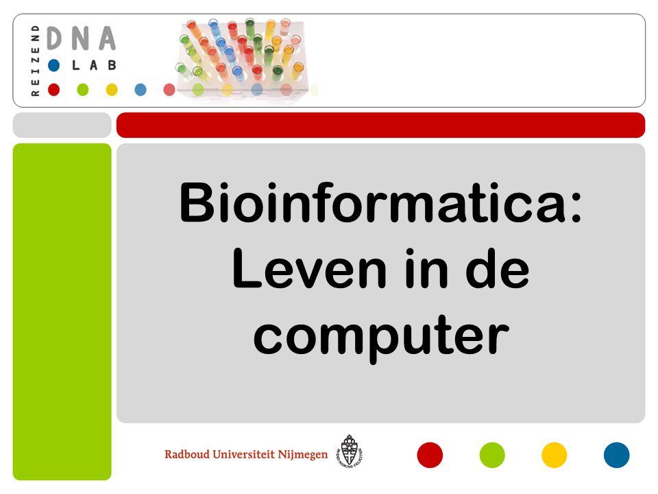 Inleidende les Binnenkort is er een computerpracticum van Nijmeegse student(en) over bioinformatica.