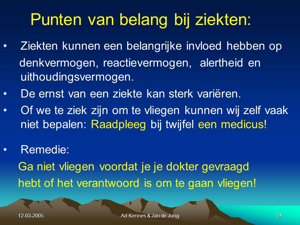 12-03-2005Ad Kennes & Jan de Jong13 1 Illness : Ziekte Een ziekte is een min of meer ernstige of langdurige storing in het functioneren van lichaam en geest.
