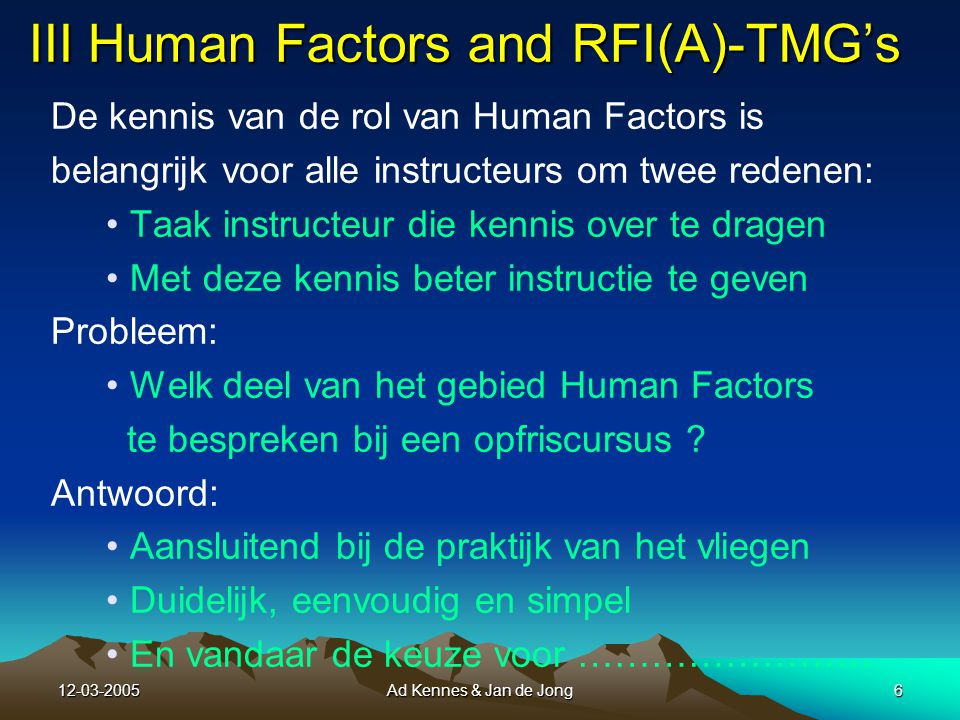 12-03-2005Ad Kennes & Jan de Jong5 II. Definitie Human Factors (2) II.