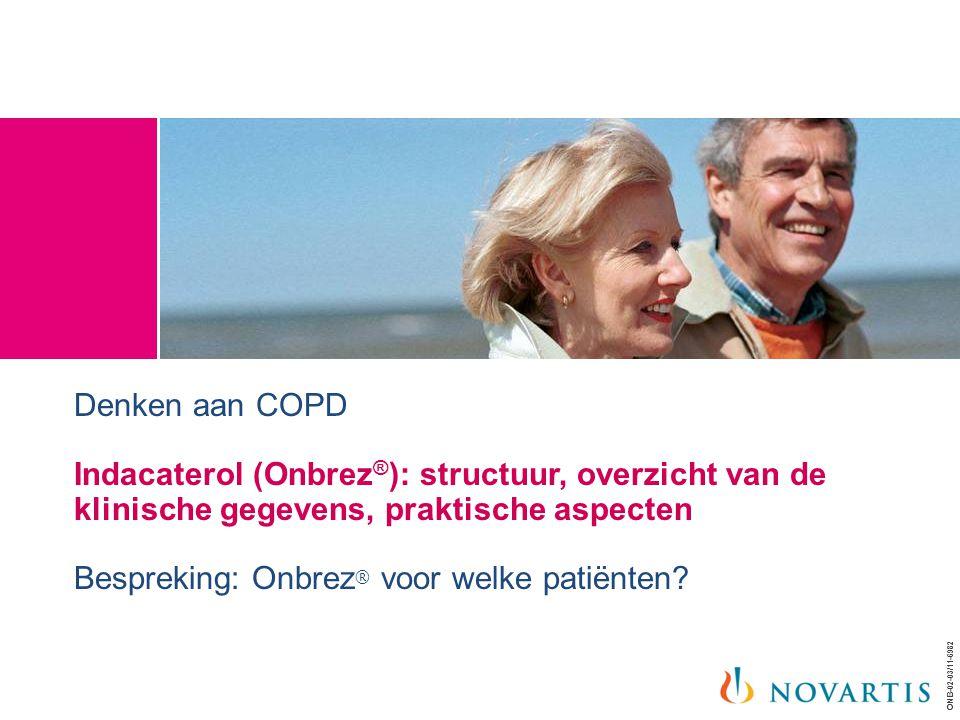 ONB-02-03/11-6982 Denken aan COPD Indacaterol (Onbrez ® ): structuur, overzicht van de klinische gegevens, praktische aspecten Bespreking: Onbrez ® vo
