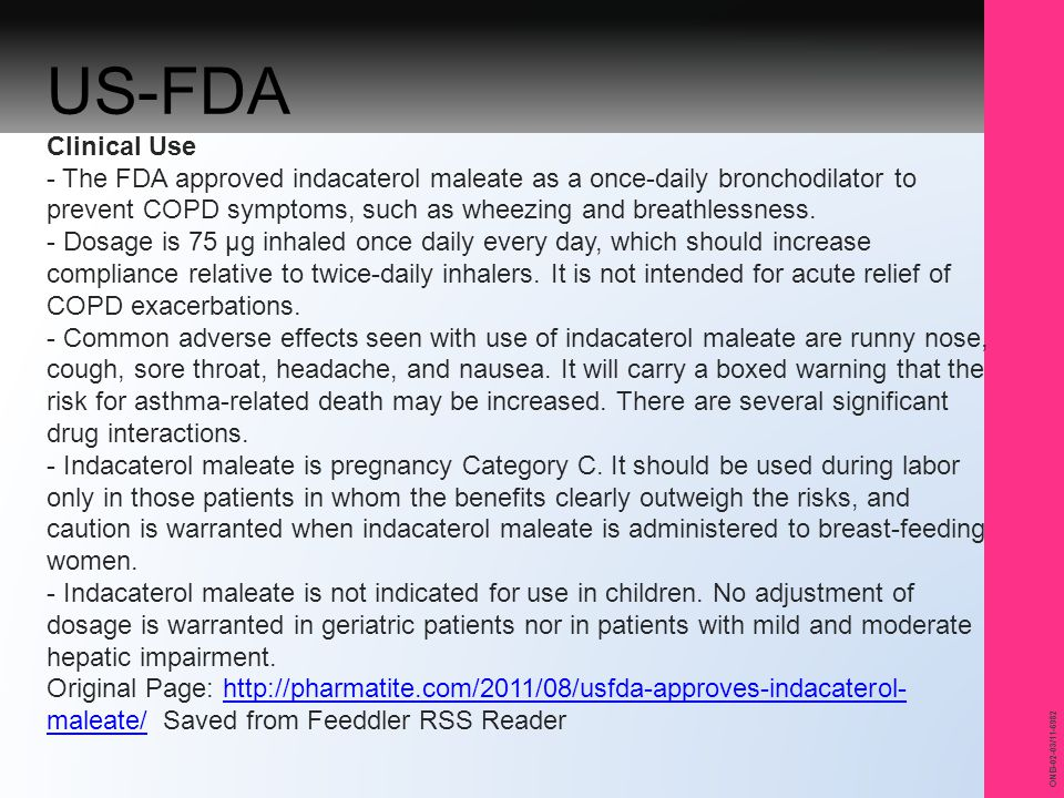 ONB-02-03/11-6982 US-FDA Clinical Use - The FDA approved indacaterol maleate as a once-daily bronchodilator to prevent COPD symptoms, such as wheezing and breathlessness.