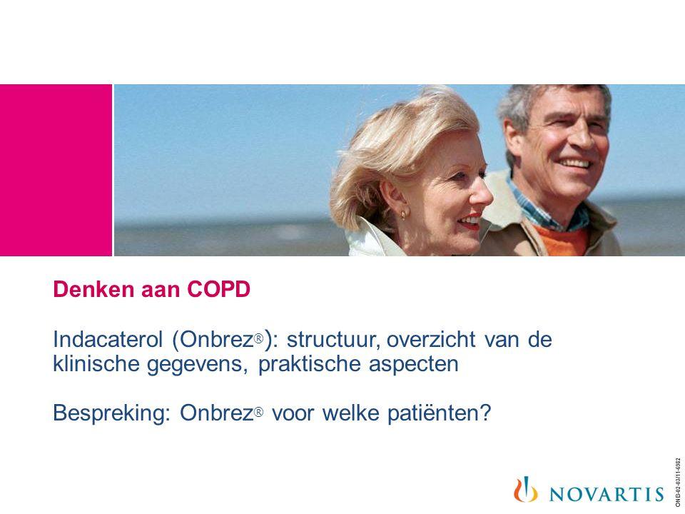 ONB-02-03/11-6982 Denken aan COPD Indacaterol (Onbrez ® ) : structuur, overzicht van de klinische gegevens, praktische aspecten Bespreking: Onbrez ® voor welke patiënten?