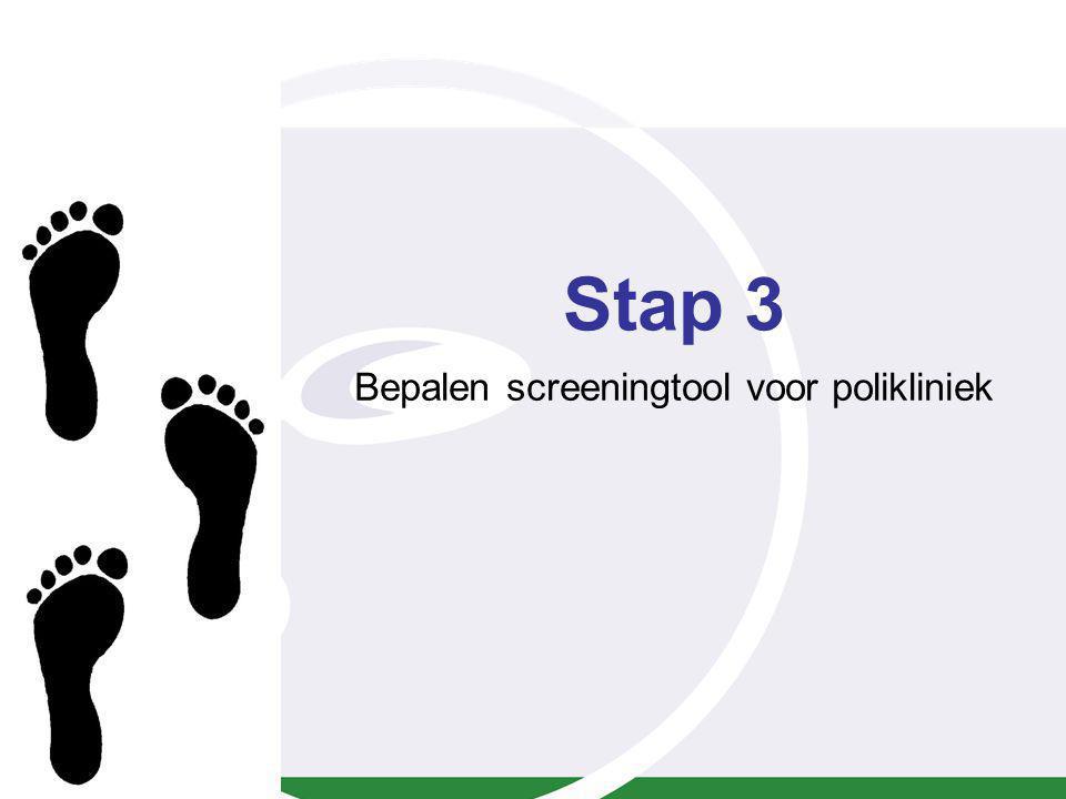 Stap 3 Bepalen screeningtool voor polikliniek