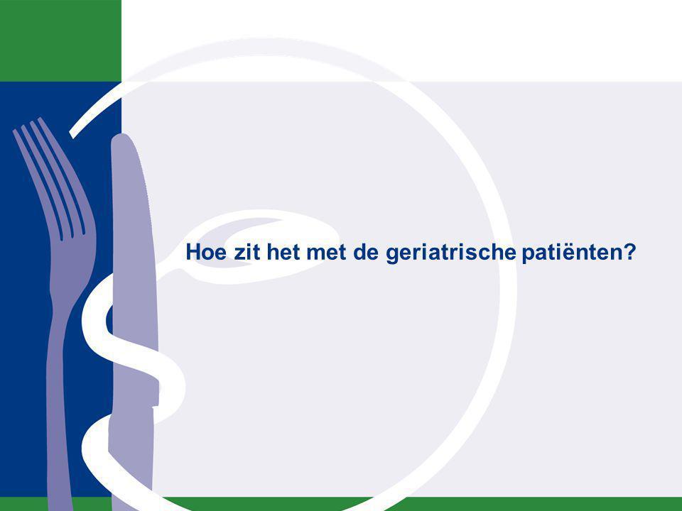 Hoe zit het met de geriatrische patiënten?