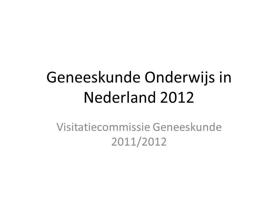 Geneeskunde Onderwijs in Nederland 2012 Visitatiecommissie Geneeskunde 2011/2012