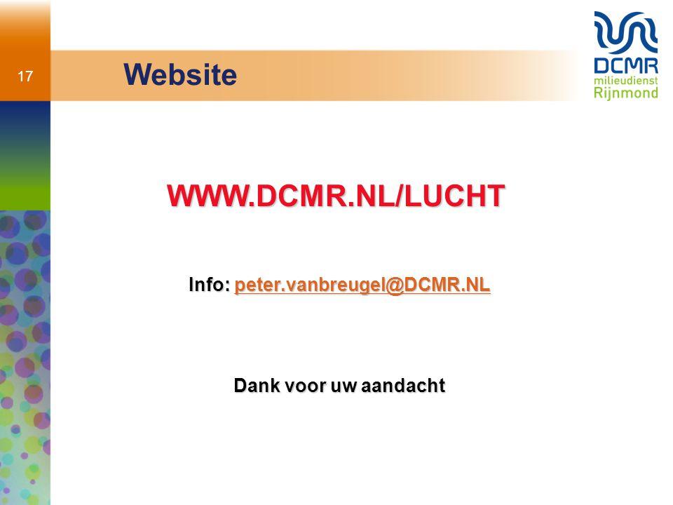 17 Website WWW.DCMR.NL/LUCHT Info: peter.vanbreugel@DCMR.NL peter.vanbreugel@DCMR.NL Dank voor uw aandacht