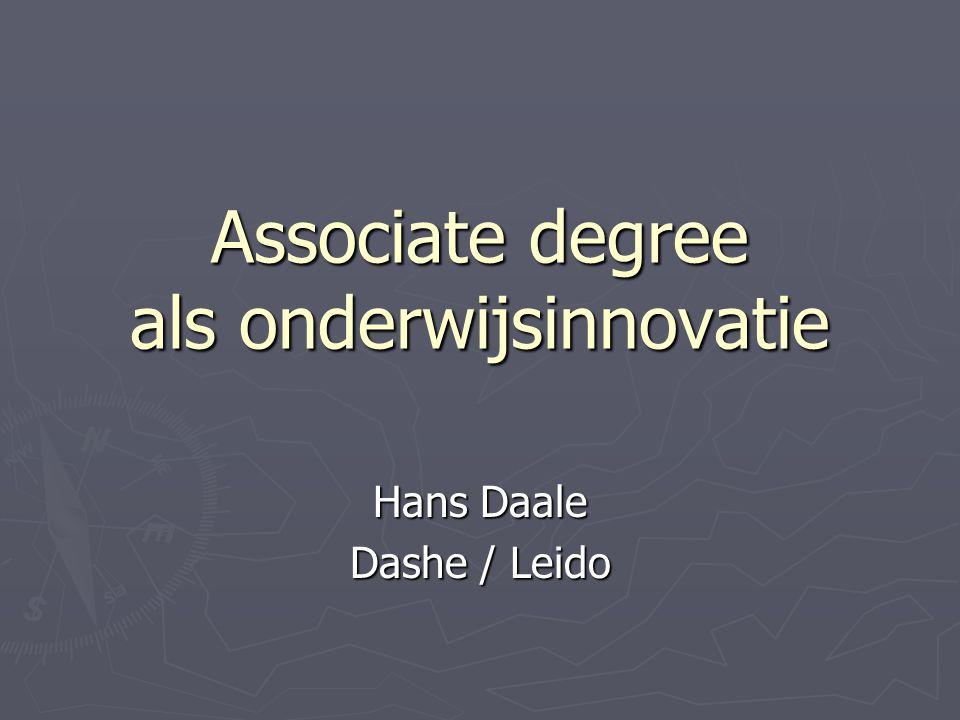 Associate degree als onderwijsinnovatie Hans Daale Dashe / Leido