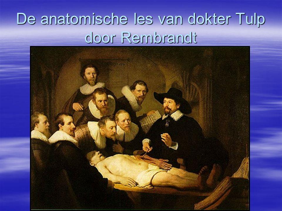 De anatomische les van dokter Tulp door Rembrandt