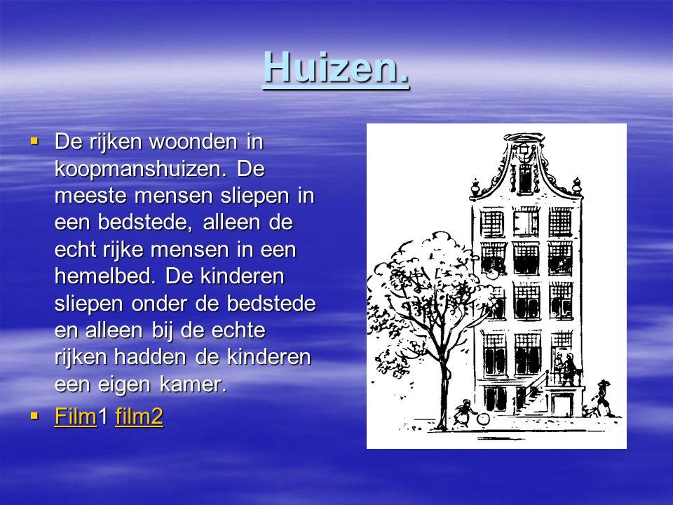 Huizen. De rijken woonden in koopmanshuizen.