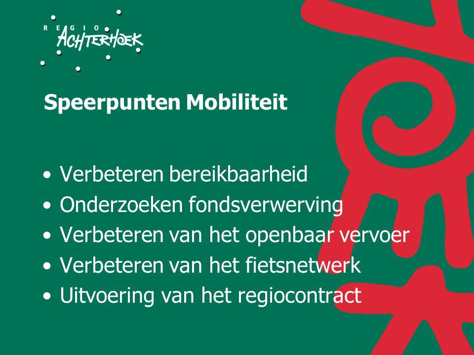 Speerpunten Mobiliteit Verbeteren bereikbaarheid Onderzoeken fondsverwerving Verbeteren van het openbaar vervoer Verbeteren van het fietsnetwerk Uitvoering van het regiocontract