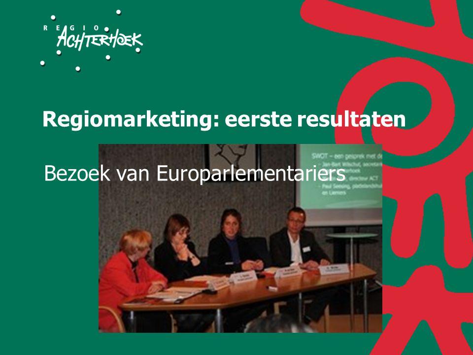 Regiomarketing: eerste resultaten Bezoek van Europarlementariers