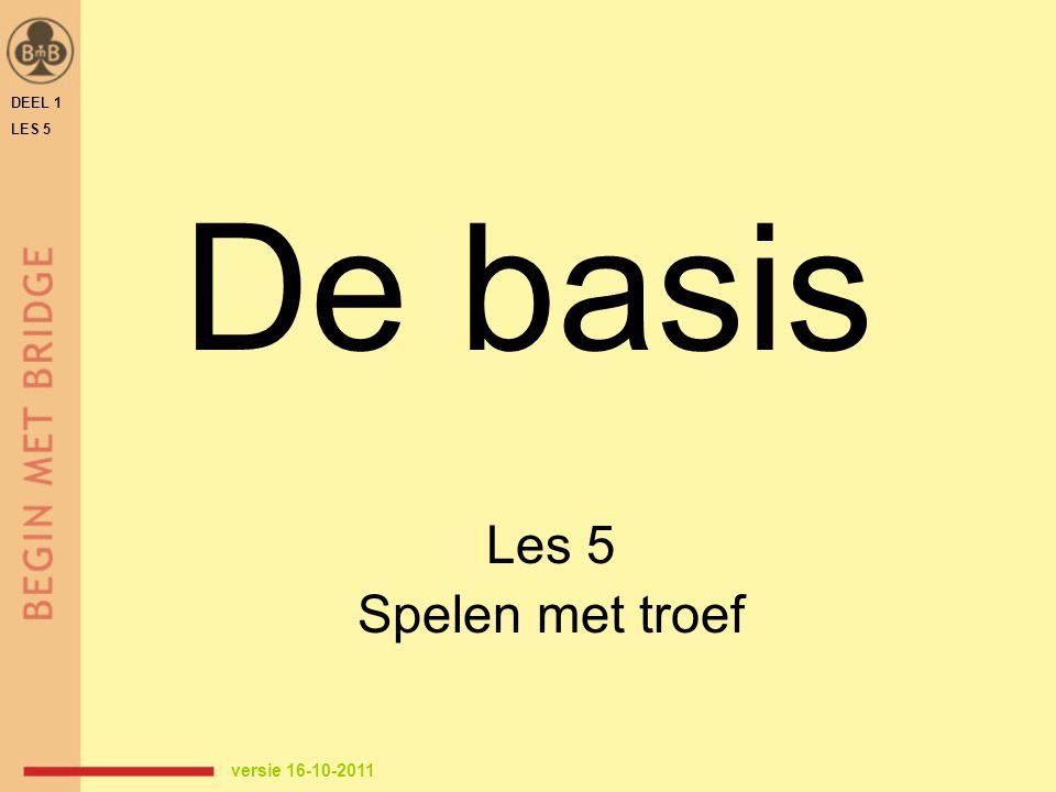DEEL 1 LES 5 STAP 1: VERLIEZERS a)vaststellen aantal potentiële verliezers tellen vanuit de hand met de meeste troeven b)hoeveel verliezers zijn weg te werken.