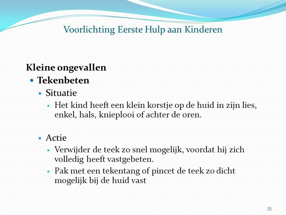 Voorlichting Eerste Hulp aan Kinderen Kleine ongevallen Tekenbeten Situatie Het kind heeft een klein korstje op de huid in zijn lies, enkel, hals, kni