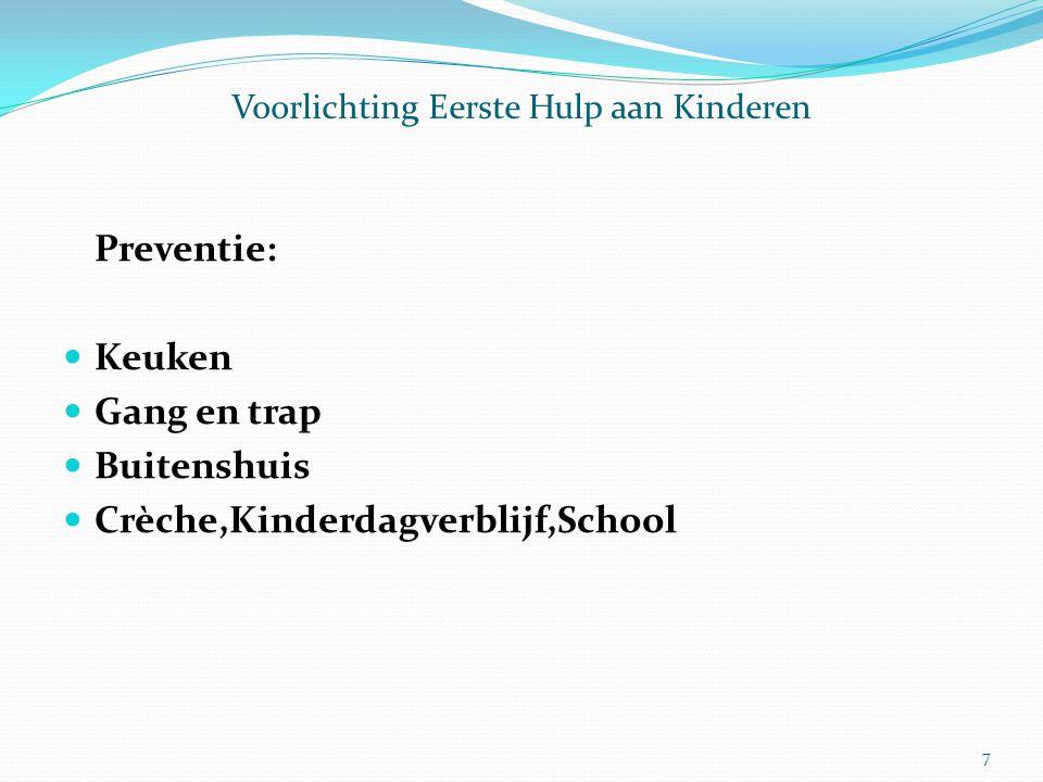 Voorlichting Eerste Hulp aan Kinderen Preventie: Keuken Gang en trap Buitenshuis Crèche,Kinderdagverblijf,School 7