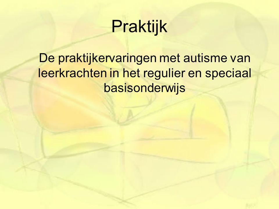 Praktijk De praktijkervaringen met autisme van leerkrachten in het regulier en speciaal basisonderwijs