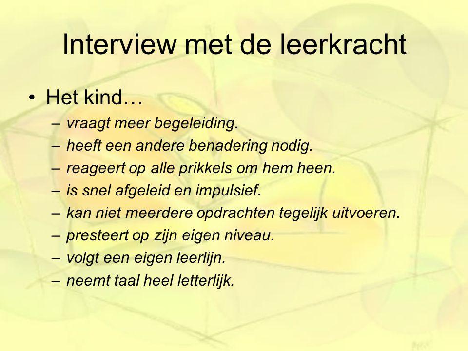 Interview met de leerkracht Het kind… –vraagt meer begeleiding.