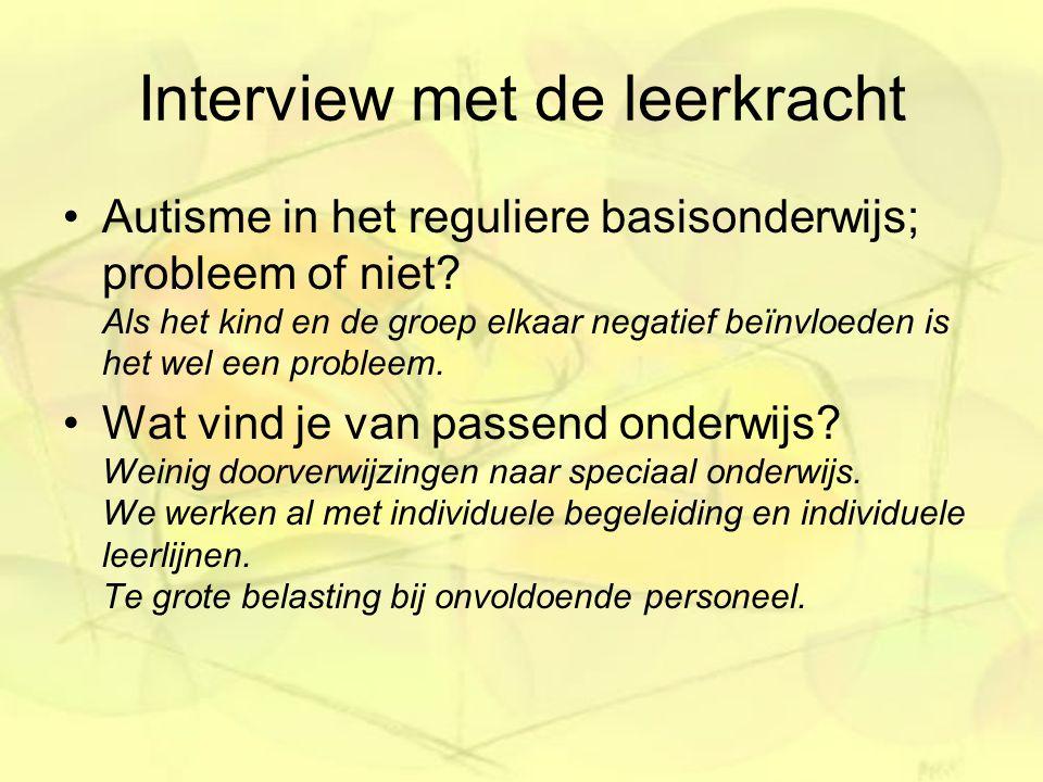 Interview met de leerkracht Autisme in het reguliere basisonderwijs; probleem of niet.